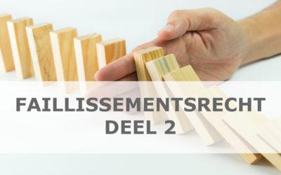 Faillissementsrecht deel 2 | faillissementsrechtelijke bepalingen Boek XX, artikel XX.154 WER t.e.m. artikel XX.242 WER met uitzondering van de de aansprakelijkheidsvorderingen
